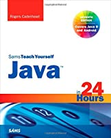 Sams Teach Yourself Java in 24 Hours, 7th Edition Front Cover