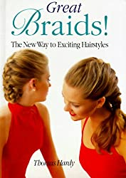 Great Braids: New Way to Exciting Hair Styles (A Sterling/Chapelle book)