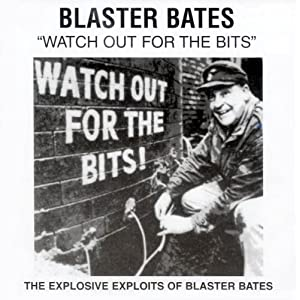 Watch Out for the Bits - Blaster Bates