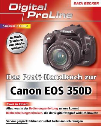 Das Profihandbuch zur Canon EOS 350D