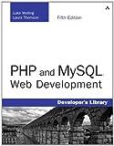 PHP and MySQL Web Development (5th Edition) (0321833899) by Welling, Luke