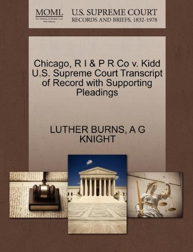 Chicago, R I & P R Co v. Kidd U.S. Supreme Court Transcript of Record with Supporting Pleadings