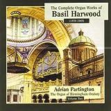 Harwood - Organ Works, Vol 2/ The Organ of Birmingham Oratory