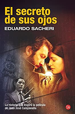 El secreto de sus ojos (The Secret in Their Eyes) (Spanish Edition) (Narrativa (Punto de Lectura))