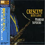 PHAROAH SANDERS CRESCENT WITH LOVE