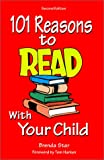 101 Reasons To READ With Your Child (1884886167) by Brenda Star