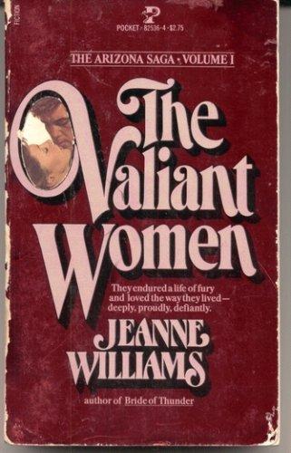 VALIANT WOMEN (The Arizona Saga ; V. 1), JEANNE WILLIAMS