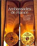 echange, troc Martin Fraudreau - Ambassades de France : Le Quai d'Orsay et les trésors du patrimoine diplomatique