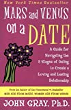 Mars and Venus on a Date: A Guide for Navigating the 5 Stages of Dating to Create a Loving and Lasting Relationship (006093221X) by Gray, John