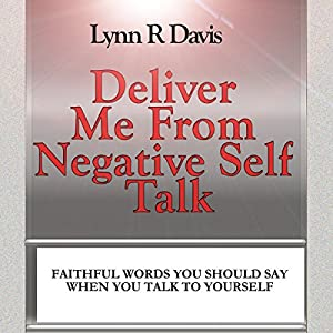Deliver Me from Negative Self-Talk Audiobook
