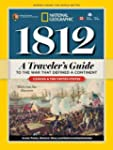 1812: A Traveler's Guide to the War T...