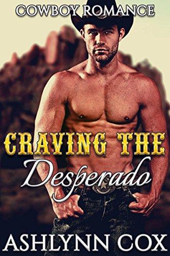 MENAGE: Craving The Desperado (WESTERN COWBOY ROMANCE Book 1) PDF