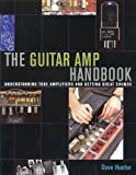 Guitar Amplifier Handbook &#8211; Understanding Tube Amplifiers and Getting Great Sounds (Softcover)