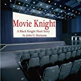 Movie Knight - a Black Knight Short Story