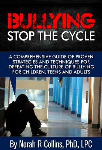 Free Kindle Book : Bullying - Stop the Cycle - Childhood and Adult Bullying: A comprehensive guide of proven strategies and techniques for defeating the culture of bullying ... (Adolescence, Teen and Child Physchology)