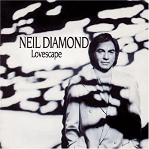 Neil Diamond - Lovescape Album