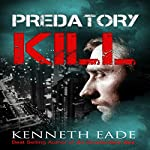 Predatory Kill: Can Too Big to Fail Get Away with Murder? | Kenneth Eade