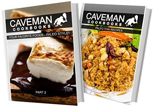 Your Favorite Foods Paleo Style Part 2 and Paleo Thai Recipes: 2 Book Combo (Caveman Cookbooks) by Angela Anottacelli