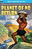 img - for Planet of No Return & The Annihilator Comes book / textbook / text book