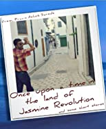 Once upon a time in the land of Jasmine Revolution and some short stories