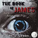 The Book of James (       UNABRIDGED) by Ellen J. Green Narrated by Bobbin Beam