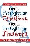 More Presbyterian Questions, More Presbyterian Answers: Exploring Christian Faith (066450308X) by McKim, Donald K.