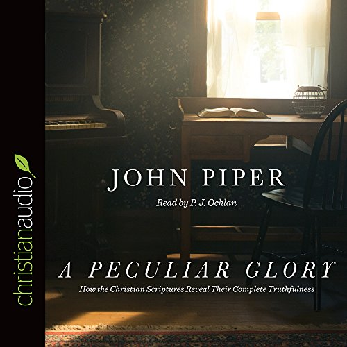 Download A Peculiar Glory: How the Christian Scriptures Reveal Their Complete Truthfulness