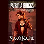 Blood Bound: Mercy Thompson, Book 2 (       UNABRIDGED) by Patricia Briggs Narrated by Lorelei King