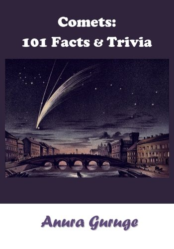 Comets: 101 Facts & Trivia