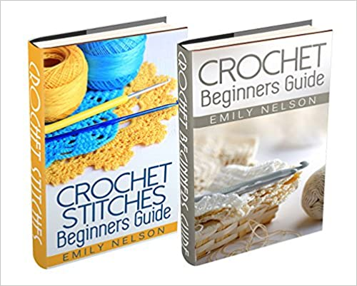 "(2 Book Bundle) ""Crochet Beginners Guide"" & ""Crochet Stitches Beginners Guide"""