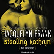 Stealing Kathryn: Gatherers Series #2 | [Jacquelyn Frank]