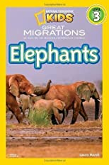 National Geographic Readers: Great Migrations Elephants by Marsh, Laura (10/12/2010)
