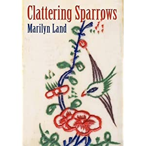 Clattering Sparrows by Land, Marilyn published by iUniverse.com (2010) [Hardcover]
