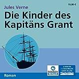 Die Kinder des Kapitäns Grant (18:15 Stunden, ungekürzte Lesung)