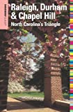 Insiders Guide® to Raleigh, Durham & Chapel Hill: North Carolinas Triangle (Insiders Guide Series)