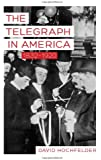 The Telegraph in America, 1832-1920 (Johns Hopkins Studies in the History of Technology)