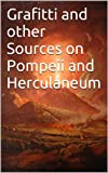 img - for Grafitti and other Sources on Pompeii and Herculaneum book / textbook / text book