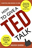 How to Give a TED Talk (2-in-1 set): Complete Guide on how to Create and Deliver a TED Talk