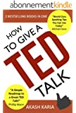 How to Give a TED Talk (2-in-1 set): Complete Guide on how to Create and Deliver a TED Talk (English Edition)
