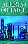 Alberta's Oil Patch: The People, Poli...