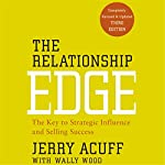 The Relationship Edge: The Key to Strategic Influence and Selling Success | Jerry Acuff,Wally Wood