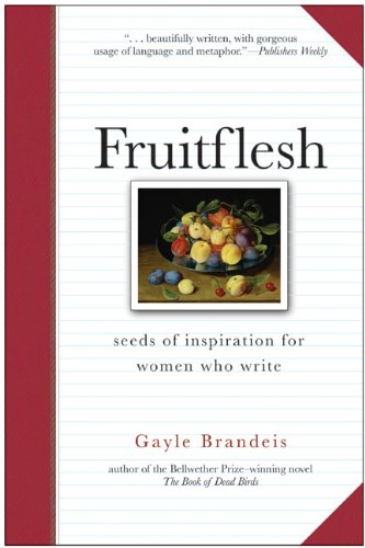 Fruitflesh: Seeds of Inspiration for Women Who Write PDF