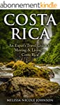 Costa Rica: An Expat's Travel Guide t...
