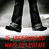 img - for 15 underground ways to levitate book / textbook / text book