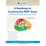 A Roadmap to Cracking the PMP® Exam: A PMP Exam Preparation Study Guide