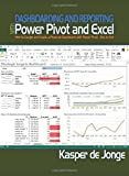 Dashboarding and Reporting with Power Pivot and Excel: How to Design and Create a Financial Dashboard with PowerPivot – End to End