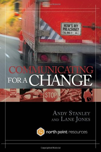 Download Communicating for a Change: Seven Keys to Irresistible Communication (North Point Resources)