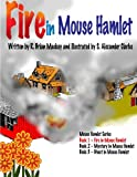 img - for Fire in Mouse Hamlet (Mouse Hamlet Series) book / textbook / text book