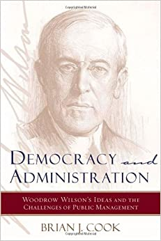 The study of public administration by woodrow wilson