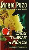 img - for Seis Tumbas en Munich (Spanish Edition) book / textbook / text book